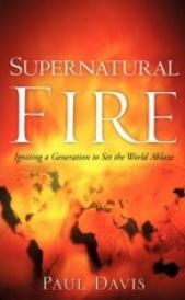 Supernatural Fire by Paul F Davis / http://paulfdavis.com/booksvideos.htm