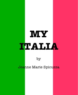 MY ITALIA written by Jeanne Marie Spicuzza