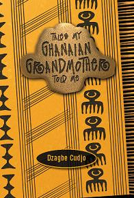 Tales my Ghanaian Grandmother Told Me
