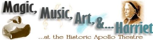 Magic, Music, Art, and Harriet