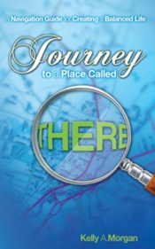 Book Cover Image: Journey to a Place Called THERE by Kelly A. Morgan