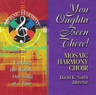 Mosaic Harmony's Second CD - You Oughta Been There!