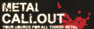 Metal Call-Out - You Source For Everything Metal