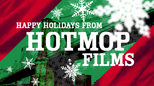 Happy Holidays From Hot Mop Films
