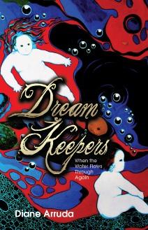 Dream Keepers: When the Water Flows Through Again