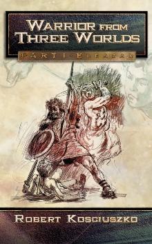 Warrior From Three Worlds: Part 1, Eleazar