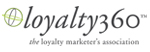 Loyalty 360 - The Loyalty Marketer's Association