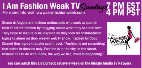 I Am Fashion Weak Live Mingle Media Web TV Show