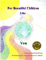 FOR BEAUTIFUL CHILDREN LIKE YOU written by Jeanne Marie Spicuzza