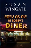 """Easy as Pie at Bobby's Diner"" by Susan Wingate (only $12.95)"