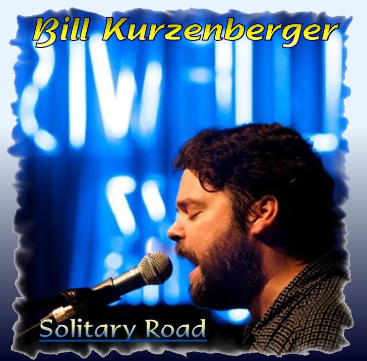 """Bill Kurzenberger """"Solitary Road"""""""
