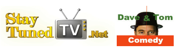 Dave and Tom Comedy & StayTunedTV.Net