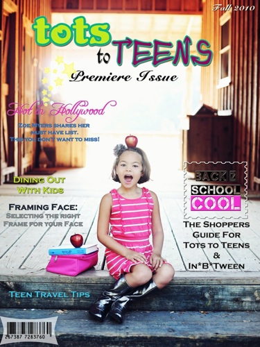 Tots To Teens - Premiere Issue, Fall 2010