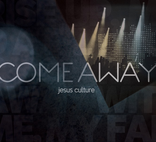 Jesus Culture Come Away Cover Art