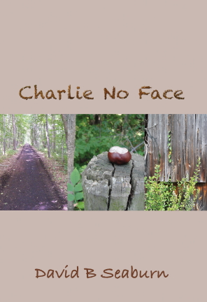 """Charlie No Face"" by David B. Seaburn"