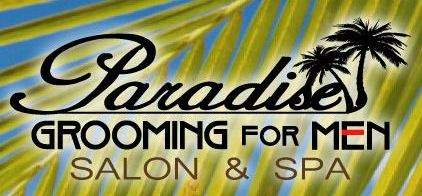 Paradise Grooming makes men look and feel better.