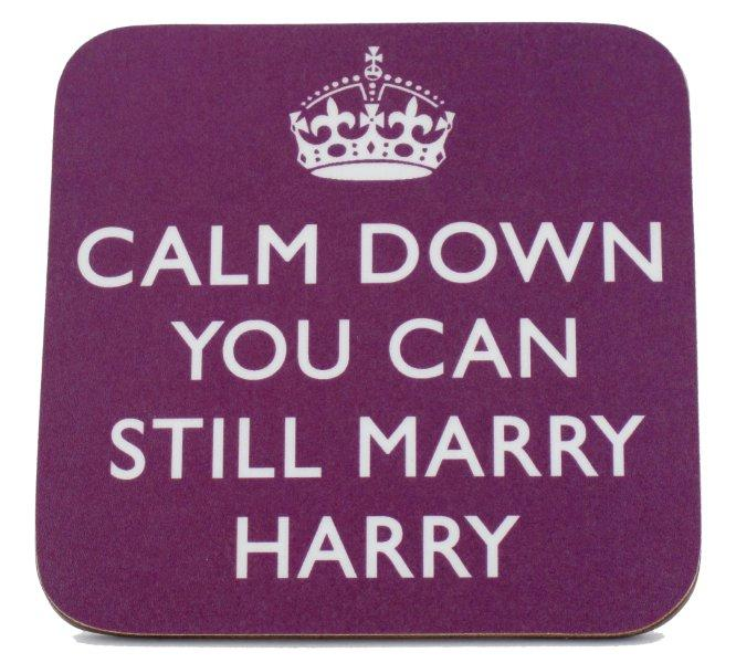 Calm Down You Can Still Marry Harry Coaster - RRP £2.99 - available from www.find-me-a-gift.co.uk