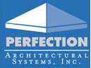 Perfection Architectural Systems, Inc.