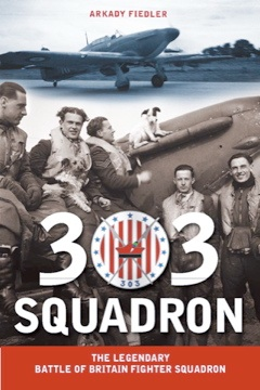 "Arkady Fiedler's thrilling ""303 Squadron"""