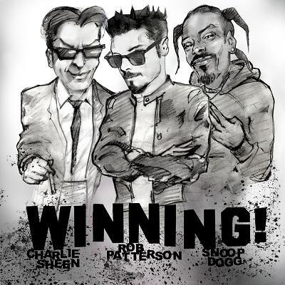 Winning - Charlie Sheen, Rob Patterson, Snoop Dogg