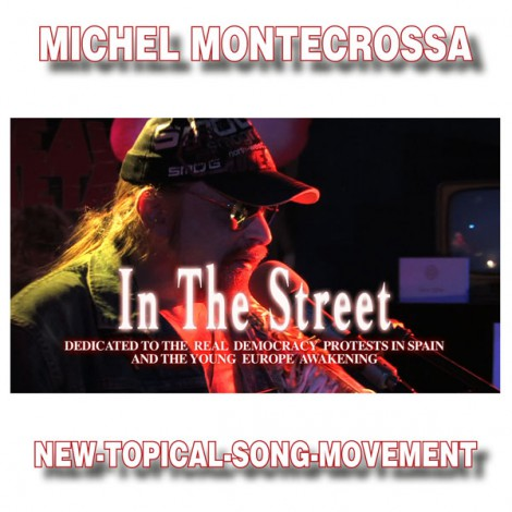 Michel Montecrossa's Single 'In The Street'