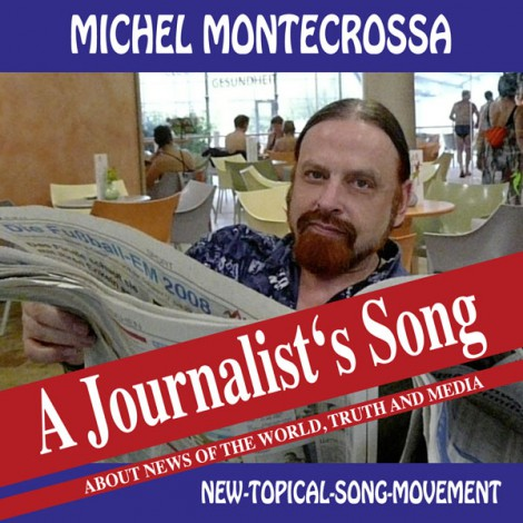 Michel Montecrossa's Single 'A Journalist's Song'