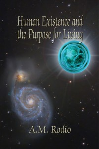 Human Existence and the Purpose for Living