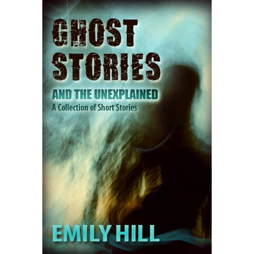 Ghost Stories And The Unexplained ~ Now on Nook ~