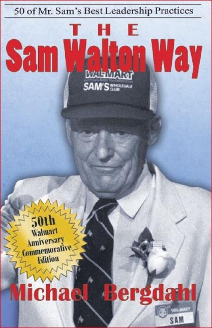 The Sam Walton Way - by Michael Bergdahl