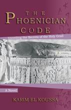 """The Phoenician Code"" by Karim El Koussa"