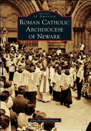 History Of The Archdiocese Of Newark Told Through