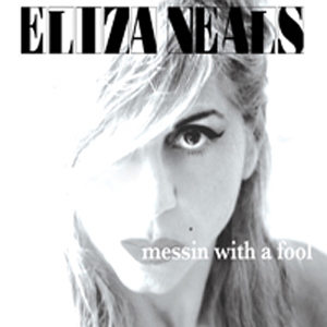 Eliza Neals - messin with a fool