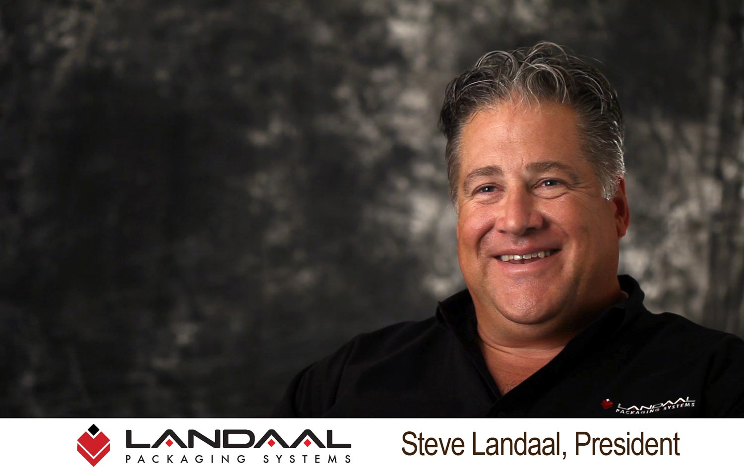 Steve Landaal, President, Landaal Packagin Systems