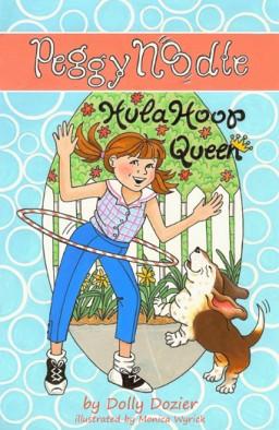 Peggy Noodle, Hula Hoop Queen ISBN 978-1935711-12-