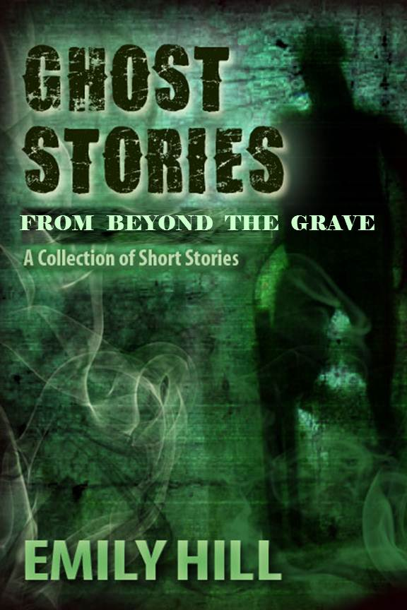 Ghost Stories From Beyond The Grave ~ On Kindle ~
