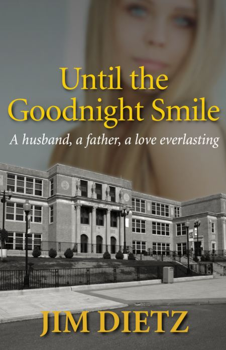 UNTIL THE GOODNIGHT SMILE by Jim Dietz