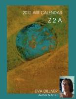 Z 2 A 2012 Art Calendar by Eva Dillner