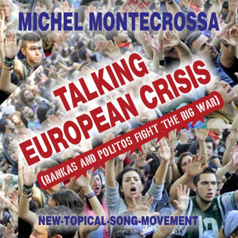 Michel Montecrossa Single Talking European Crisis