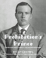 """Prohibition's Prince"" by Guy Graybill"