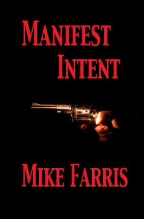 """Mike Farris' """"Manifest Intent"""""""