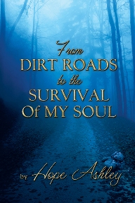 From Dirt Roads to the Survival of My Soul