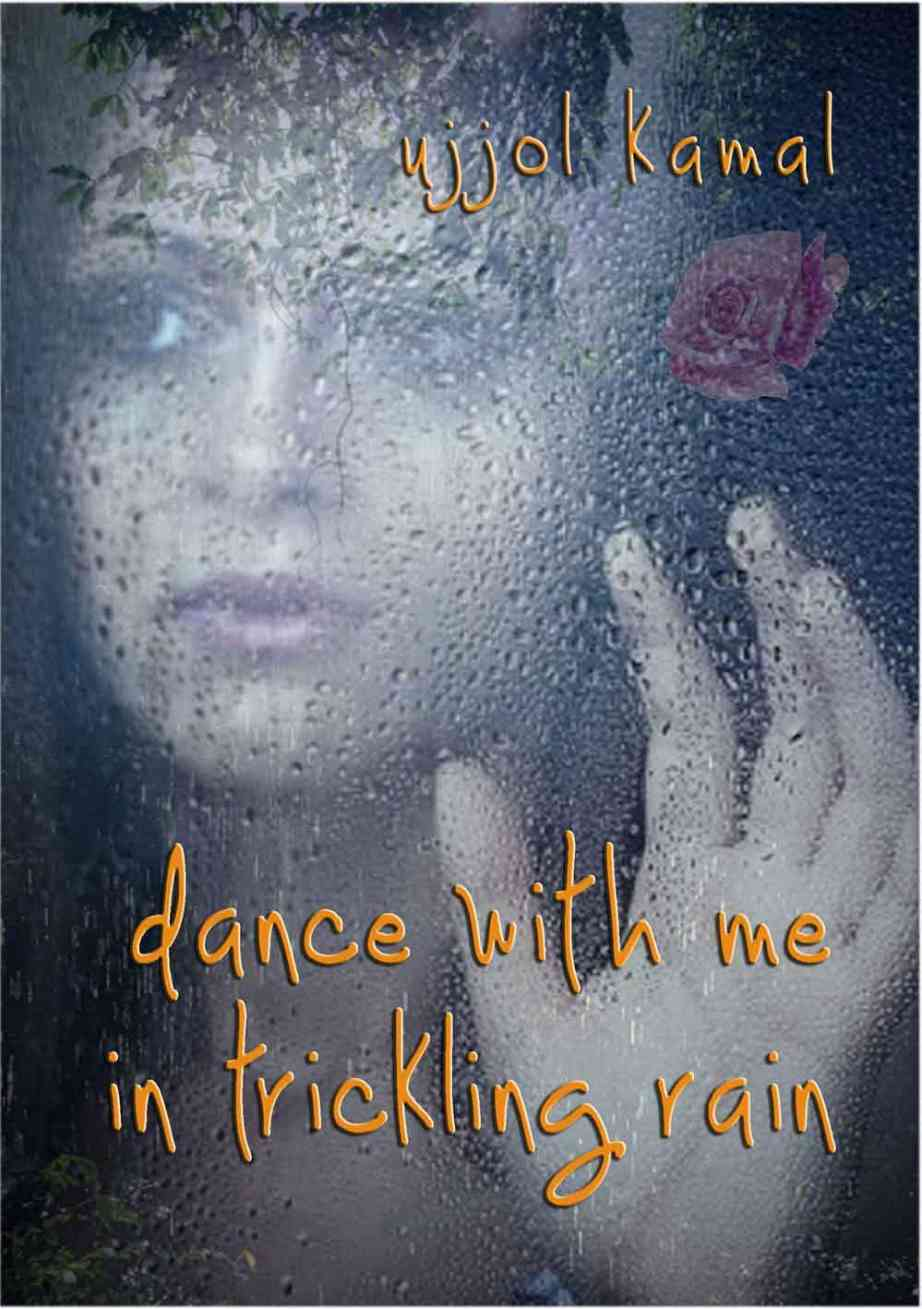 dance with me in trickling rain