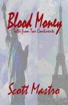 "Scott Mastro's ""Blood Money"""