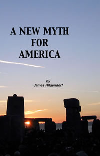 """A New Myth for America"" by James Hilgendorf"