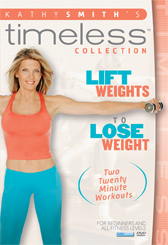 Kathy Smith - Lift Weights to Lose Weight