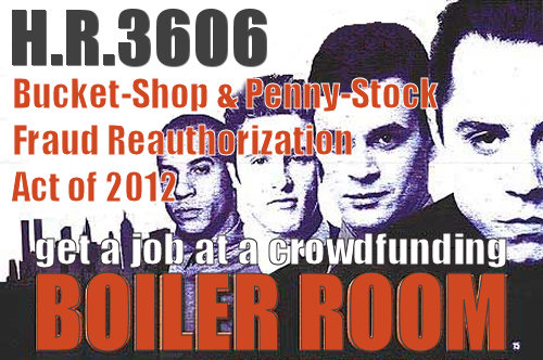HR 3606 Creates Crowdfunding Boiler Room Con Jobs