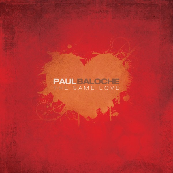 Paul Baloche - The Same Love