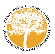 Waukesha Choral Union's Awakening and Renewal