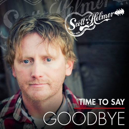 Scott Helmer - Time To Say Goodbye (Single)