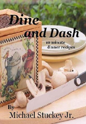 Dine and Dash - 10 Minute Dinner Recipe - ebook